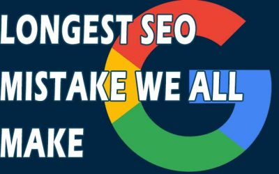 The Longest SEO Mistake We All Make And How to Avoid It
