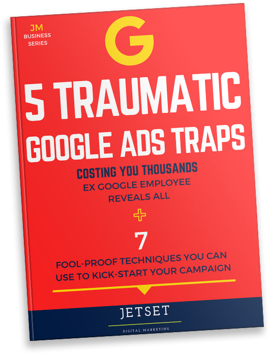 5 Traumatic Google Ads Traps Costing You Thousands eBook